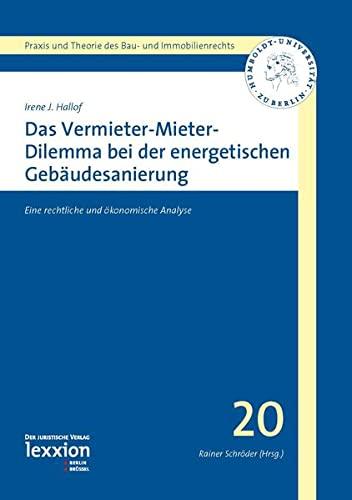 9783869652344: Das Vermieter-Mieter-Dilemma bei der energetischen Gebäudesanierung: Eine rechtliche und ökonomische Analyse (Praxis und Theorie des Bau- und Immobilienrechts) (German Edition)