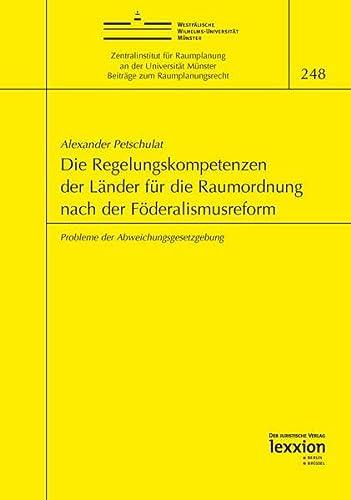 Die Regelungskompetenzen der Länder für die Raumordnung nach der Föderalismusreform:...