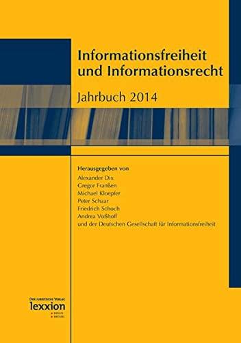 Informationsfreiheit und Informationsrecht - Jahrbuch 2014: Alexander Dix