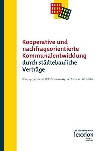 Kooperative und nachfrageorientierte Kommunalentwicklung durch städtebauliche Verträge: ...