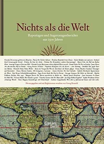 9783869710013: Nichts als die Welt: Reportagen und Augenzeugenberichte aus 2500 Jahren