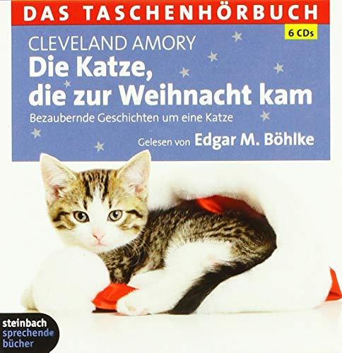 Die Katze, die zur Weihnacht kam: Das Taschenhörbuch Bezaubernde Geschichten um eine Katze. Das Taschenhörbuch - Amory, Cleveland und M Böhlke Edgar