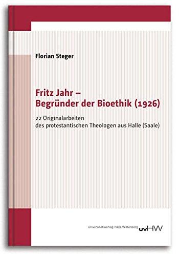 9783869771038: Fritz Jahr - Begründer der Bioethik (1926): 22 Originalarbeiten des protestantischen Theologen aus Halle (Saale)