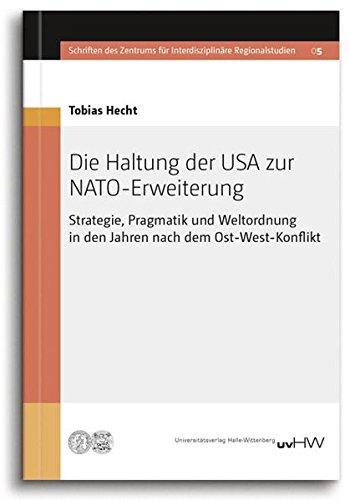 9783869771069: Die Haltung der USA zur NATO-Erweiterung: Strategie, Pragmatik und Weltordnung in den Jahren nach dem Ost-West-Konflikt