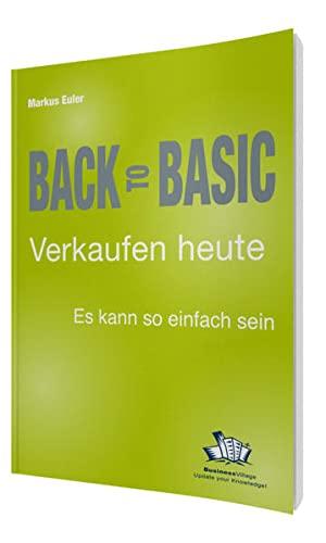 9783869800486: Back to Basic - Verkaufen heute: Es kann so einfach sein