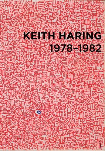 Keith Haring: 1978 - 1982 - Alonzo, Pedro; Arning, Bill; Gerald, Matt