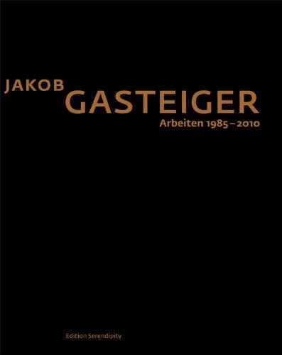 Jakob Gasteiger: Arbeiten 1985-2010: Christine Janicek; Kunstprojekt