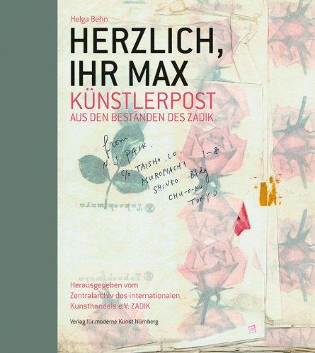Helga Behn: Herzlich, Ihr Max. Die schönsten Künstlerbriefe aus den Beständen des ZADIK.
