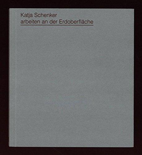 9783869842097: Katja Schenker: Arbeiten an der Erdoberfläche
