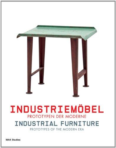 Industrial Furniture: Prototypes of the Modern Era: MAK Vienna [Editor]
