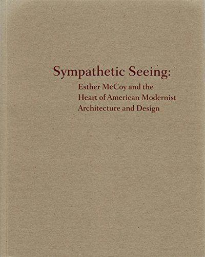 9783869842653: Sympathetic Seeing: Esther McCoy and the Heart of American Modernist Architecture and Design