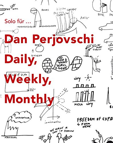 9783869842844: Dan Perjovschi: Daily Weekly Monthly