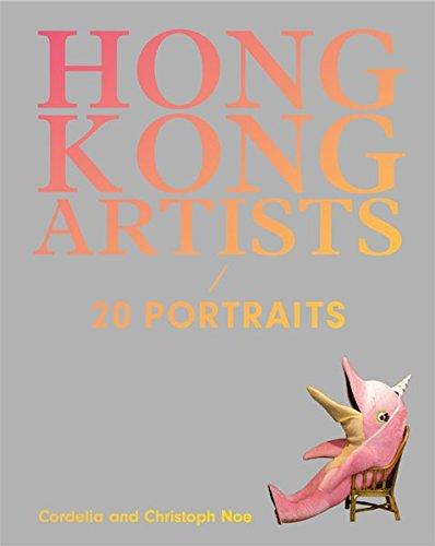 Hong Kong Artists: 20 Portraits: Lam, Connie; Yung, Anthony; Tinari, Philip