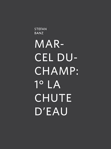 9783869843285: Marcel Duchamp: 1° La Chute D'eau (Kunstahalle Marcel Duchamp)