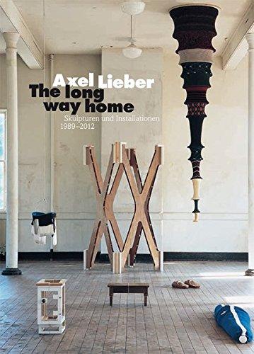 The long way home. Skulpturen und Installationen 1989 - 2012.: Lieber, Axel.