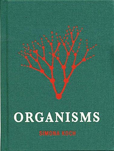 Simona Koch: Organisms: Karin Harrasser