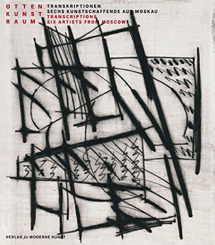 Transkriptionen: Sechs Kunstschaffende aus Moskau: Alexander Borowsky; John