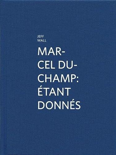 9783869845005: Marcel Duchamp: Étant donnés: By Jeff Wall