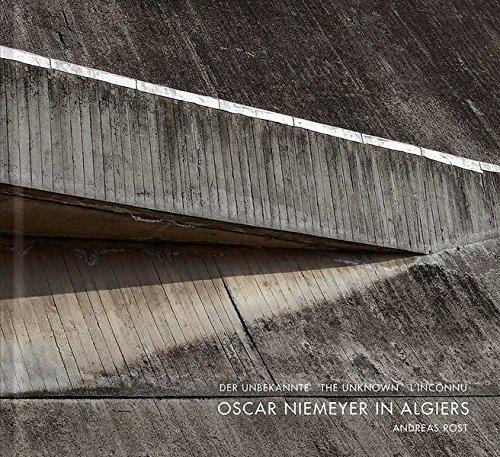 Oscar Niemeyer in Algiers: The Unknown: Matthias Flügge