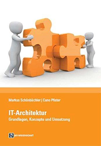 9783869912233: IT-Architektur: Grundlagen, Konzepte und Umsetzung