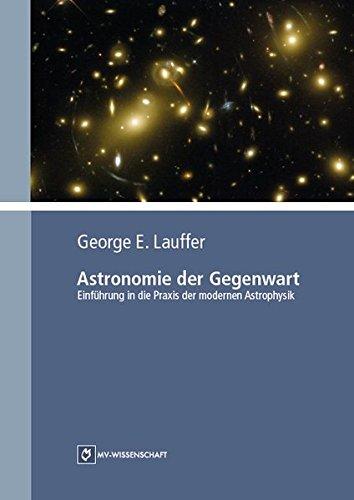 9783869914435: Astronomie der Gegenwart: Einführung in die Praxis der modernen Astrophysik