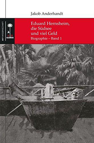 9783869916262: Eduard Hernsheim, die Südsee und viel Geld: Biographie - Band 1