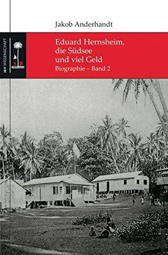 9783869916279: Eduard Hernsheim, die Südsee und viel Geld: Biographie - Band 2