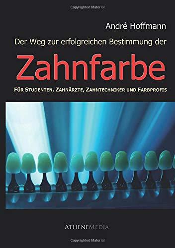 Der Weg zur erfolgreichen Bestimmung der Zahnfarbe: Andr� Hoffmann