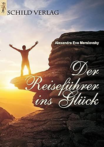 9783869940403: Der Reiseführer ins Glück