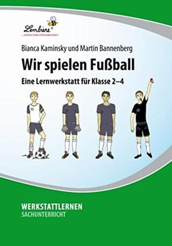 9783869985855: Wir spielen Fu�ball: Grundschule, Sachunterricht, Klasse 2-4