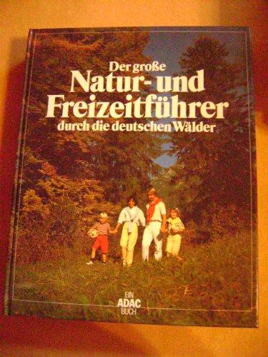 9783870032579: Der große Natur- und Freizeitführer durch die deutschen Wälder