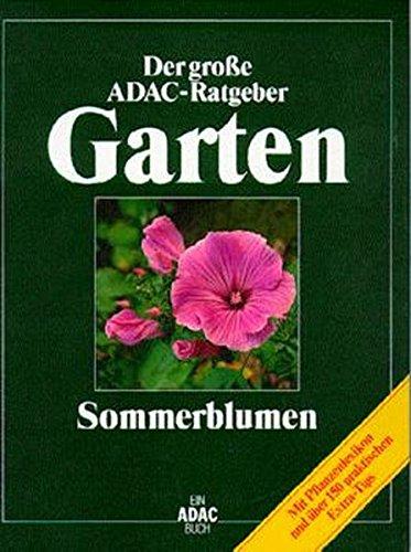 ADAC) Der Gro�Ÿe ADAC Ratgeber Garten, Sommerblumen: B�¤�Ÿler/Deiser/Eichin/Loeser/Stein