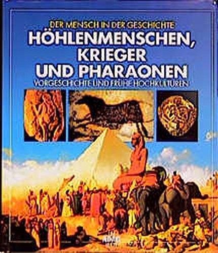 9783870038281: Mensch in der Geschichte. Höhlenmenschen, Krieger, Pharaone. Vorgeschichte und frühe Hochkulturen