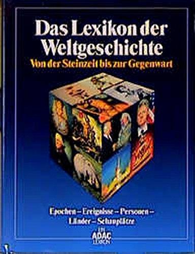 9783870038342: Das Lexikon der Weltgeschichte. Von der Steinzeit bis zur Gegenwart