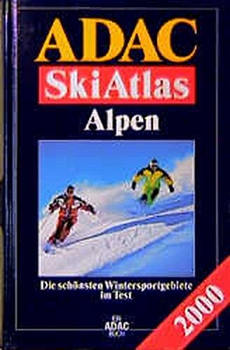 9783870039219: ADAC Ski Atlas Alpen 2000. Die schönsten Wintersportgebiete im Test