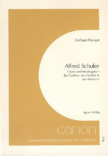 Alfred Schuler. Chaos und Neubeginn. Zur Funktion des Mythos in der Moderne. 1. A. - Schuler, Alfred. Plumpe, Gerhard.