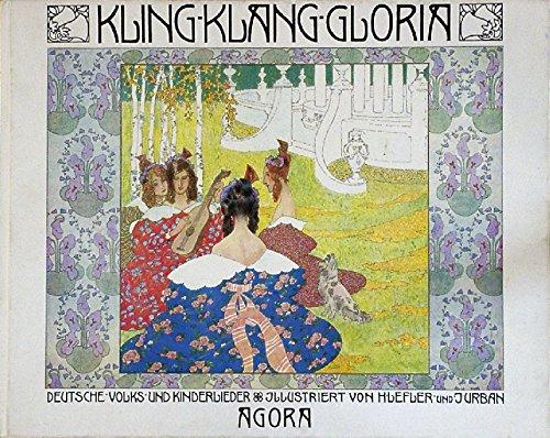Kling-Klang Gloria: Deutsche Volks- und Kinderlieder. Ausgewählt: Lefler, Heinrich &