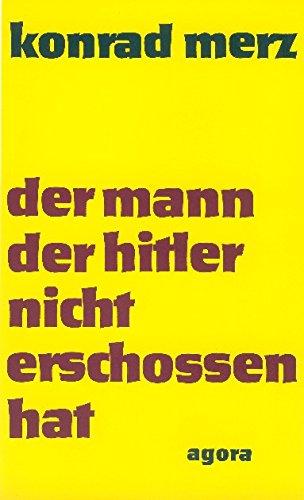 9783870080600: Der Mann, der Hitler nicht erschossen hat: Erzählungen e. Masseurs (Schriftenreihe Agora ; Bd. 28) (German Edition)