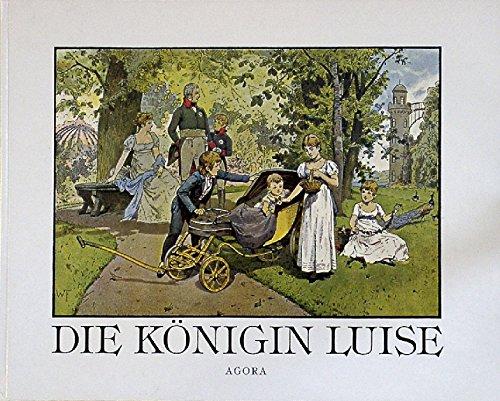 Die Königin Luise - in 50 Bildern: Röchling, Carl /
