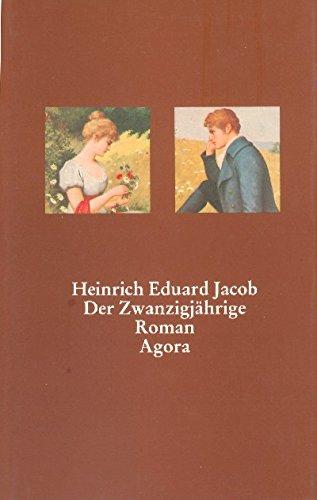 der_zwanzigjahrige-ein_symphonischer_roman: Heinrich-eduard-jacob