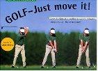 9783870141400: Golf - Just move it. Ausgabe f�r Linksh�nder. Der schnellste Weg zu Ihrem eigenen Schwung