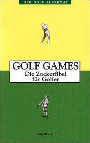 9783870141530: Golf Games. Die Zockerfibel für Golfer
