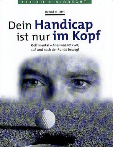 9783870141752: Dein Handicap ist nur im Kopf. Golf mental