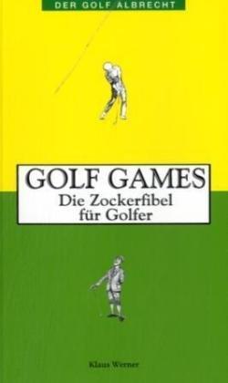 9783870141981: Golf Games. Die Zockerfibel für Golfer