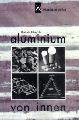 9783870172350: Aluminium von innen. Profil eines modernen Werkstoffes