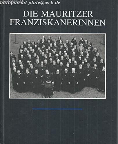 Die Mauritzer Franziskanerinnen, Schriftenreihe Zur Religiosen Kultur, Band 2: Frese, Werner, ...