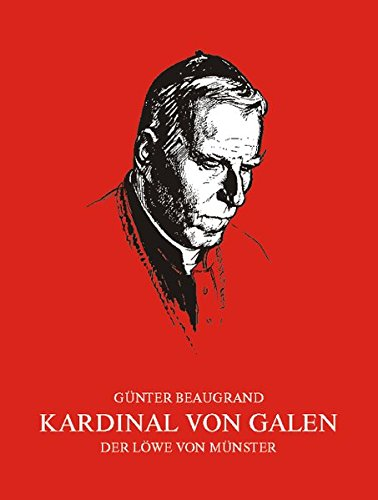 9783870230715: Kardinal von Galen: Der L�we von M�nster