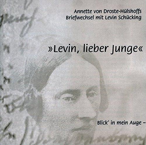 9783870231194: Levin, lieber Junge: Annette von Droste-Hülshoffs Briefwechsel mit Levin Schücking