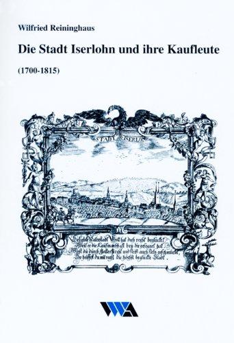 9783870232269: Die Stadt Iserlohn und ihre Kaufleute (1700-1815)