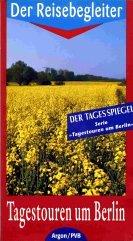 9783870241971: Tagestouren um Berlin. Der Reisebegleiter
